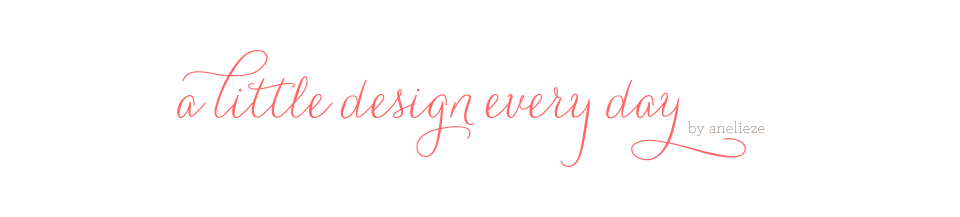 A Little Design Everyday   by Anelieze Castrejon