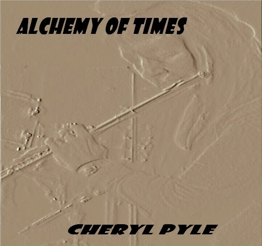 ALCHEMY OF TIMES-Cheryl Pyle