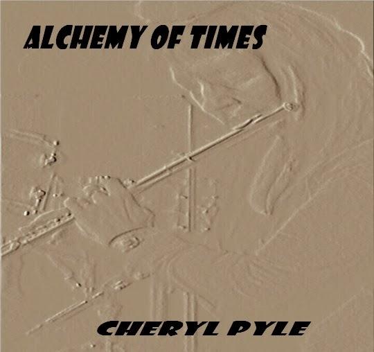ALCHEMY OF TIMES-Cheryl Pyle