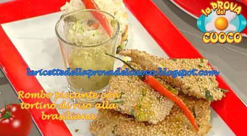 Rombo piccante con tortino di riso alla brasiliana ricetta La Prova del Cuoco