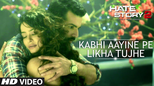 Kabhi Aayine Pe - Hate Story 2 (2014) Full Music Video Song Free Download And Watch