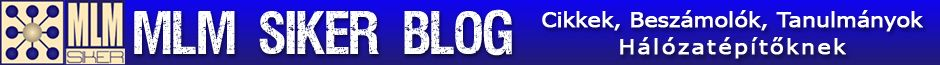 MLMSIKER - blog hálózatépítőknek, Mátrai Szilárdtól.MLM,network marketing,vezetés
