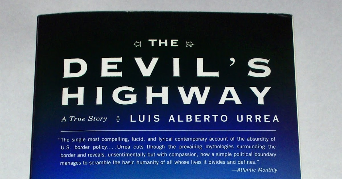 essays on the devils highway by luis urrea Gonzaga university - english 102 (armstrong): the devil's highway by luis alberto urrea - character outlines.