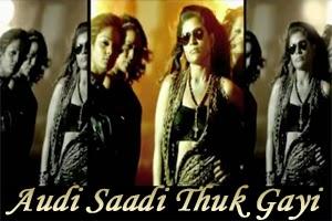 Audi Saadi Thuk Gayi
