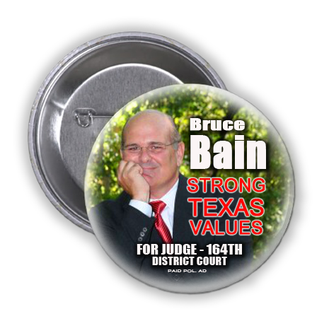 BRUCE BAIN IS ASKING FOR YOUR VOTE IN THE RACE FOR DISTRICT JUDGE FOR THE 164TH DISTRICT COURT