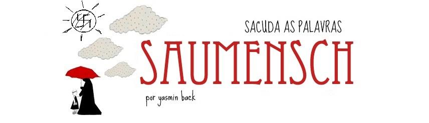 Sacuda as palavras, Saumensch
