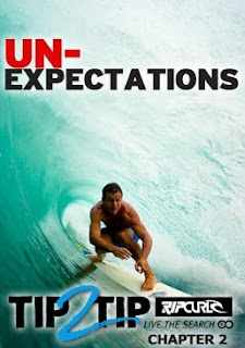 Rip Curl Tip2Tip Chapter 2: Un-Expectations