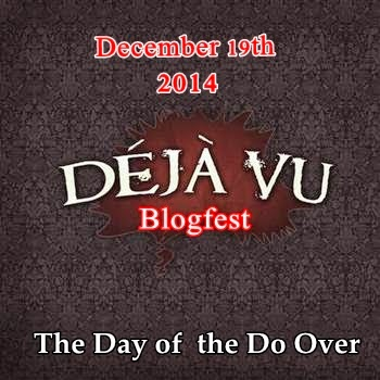 The Deja Vu Blogfest - 2014