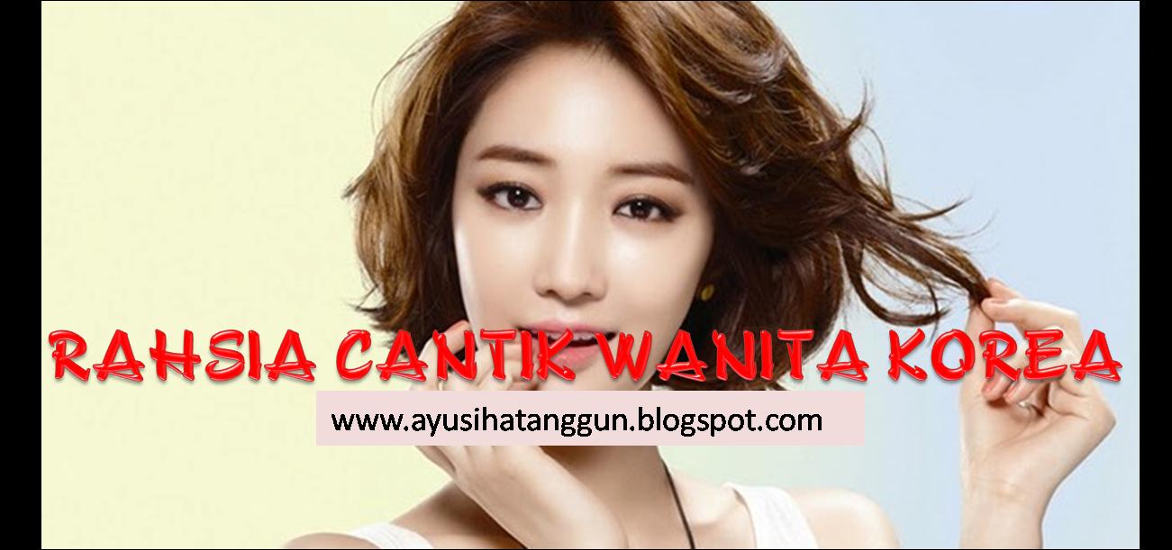 Rahsia Kecantikkan Wanita Korea