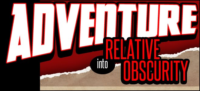 Adventure Into Relative Obscurity