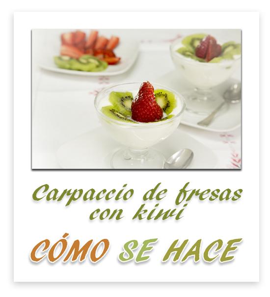 CARPACCIO DE FRESAS Y KIWIS