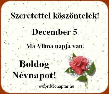 December 5 - Vilma névnap