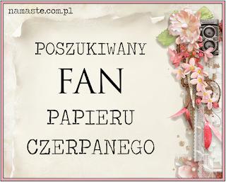http://swiatnamaste.blogspot.com/2015/05/fan-papieru-czerpanego-maj-czerwiec.html