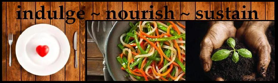 Indulge Nourish Sustain