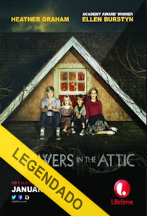 Flowers in the Attic – Legendado