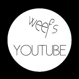 Weef´s Youtube