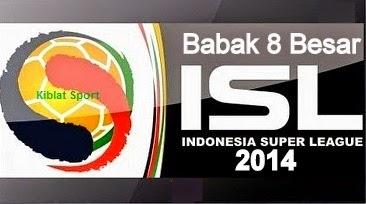 Jadwal & Hasil Skor Pertandingan ISL 2014 Babak 8 Besar