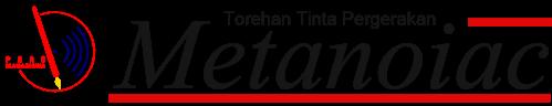 METANOIAC - Torehan Tinta Pergerakan | Portal Web Pers Mahasiswa PNUP