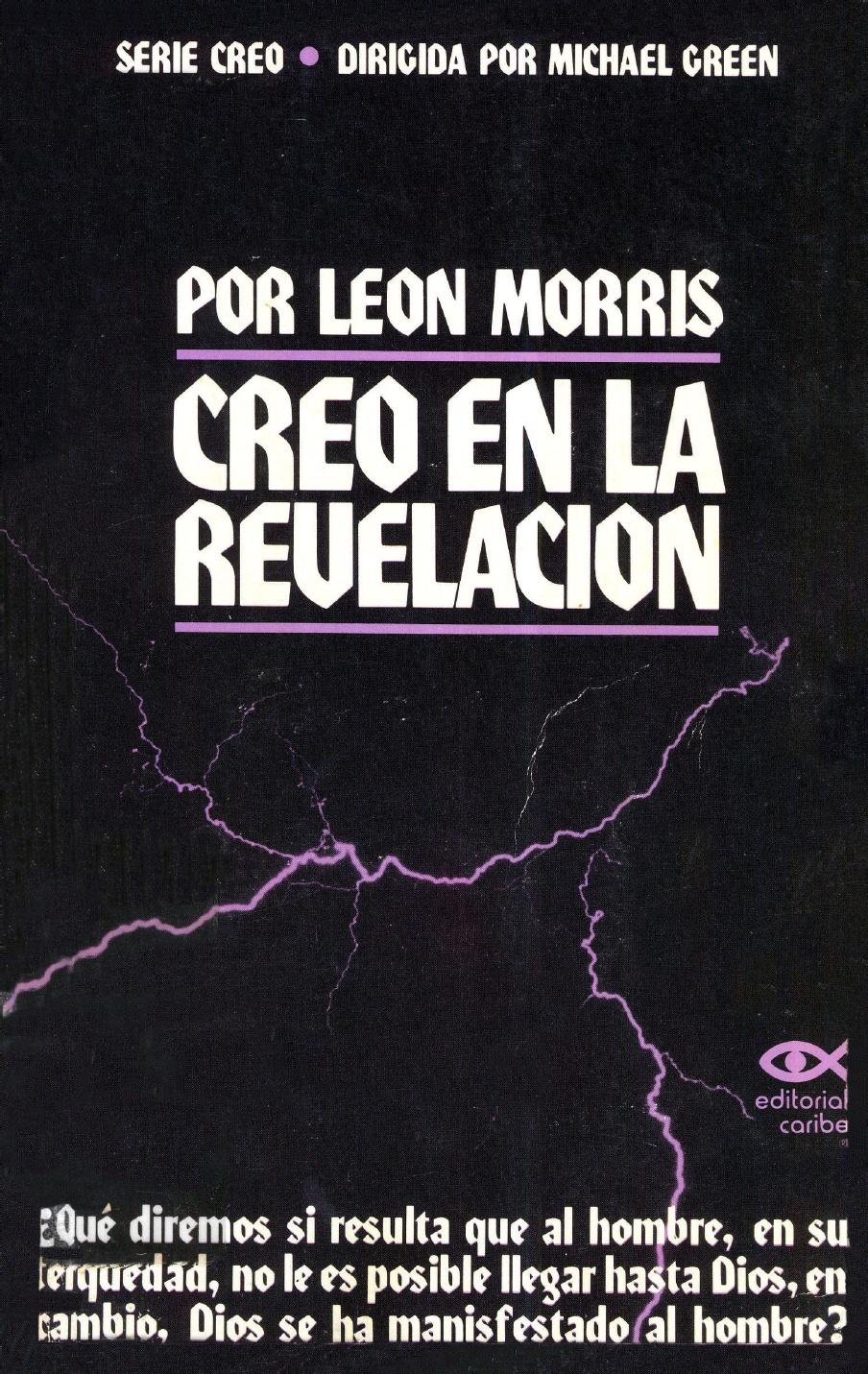Leon Morris-Creo En La Revelación-