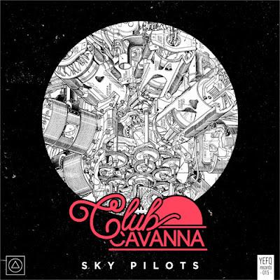 Club Cavanna – Sky Pilot (YEFQ 015)