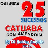 CD 25 SUCESSOS CATUABA COM AMENDOIM SEM VINHETAS BY DJ HELDER ANGELO