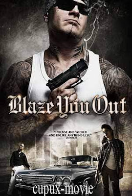 Blaze You Out (2013) DVDRip cupux-movie.com