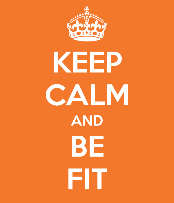 Keep calm and be fit !