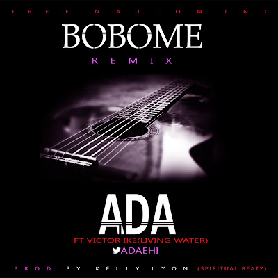 Music: Bobo Me Remix ~ Ada [@AdaEhi] Ft. Victor Ike [@Viktorike]