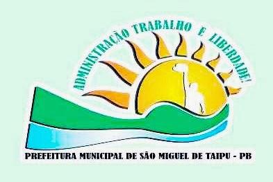NOVO SLOGAN DA PREFEITURA MUNICIPAL DE SÃO MIGUEL DE TAIPU. ADMINISTRAÇÃO TRABALHO E LIBERDADE.