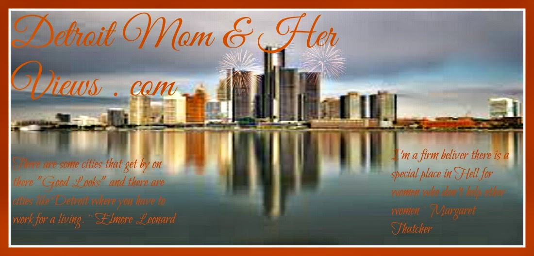Detroit Mom & Her Views