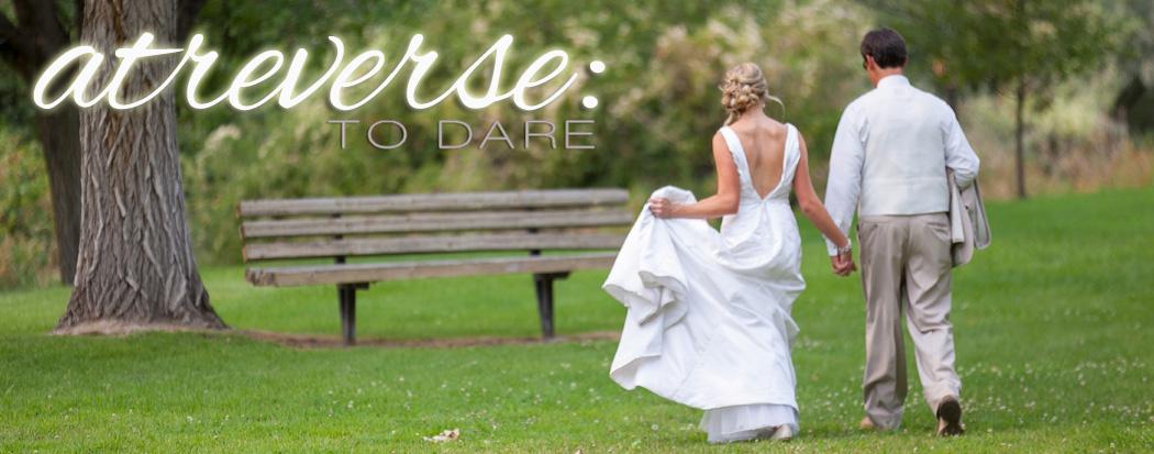 Atreverse: to dare