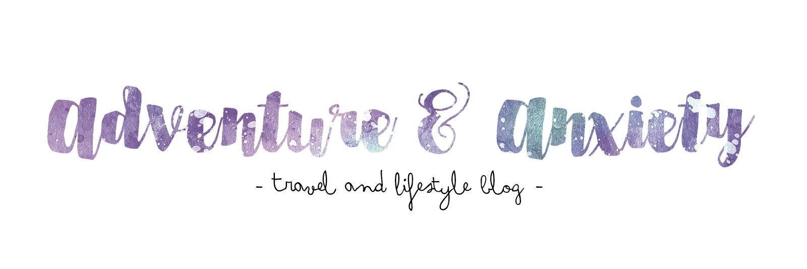 Adventure & Anxiety