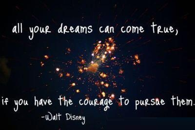 All your dreams can come true, if you have the courage to purpose them.