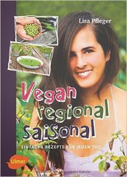 Lisa Pfleger, Vegan, Regional, Saisonal