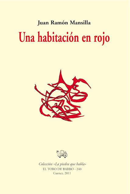 """""""Los besos"""", de Vicente Aleixandre. Libro recomendado: Juan Ramón Mansilla, """"Una habitación en rojo"""", El Toro de Barro, Tarancón de Cuenca 2011"""