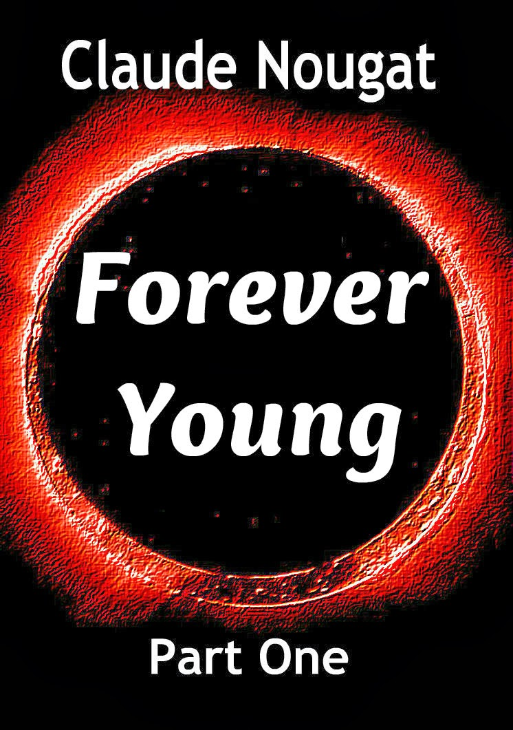 Forever Young, Part One of a Soon-to-be-published Science Fiction novel