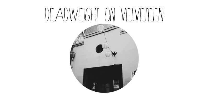deadweight on velveteen