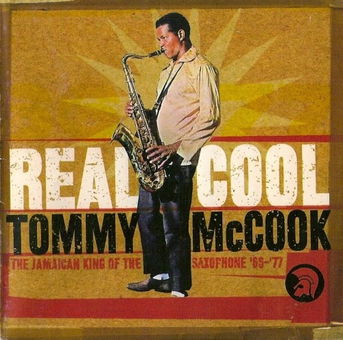 TOMMY McCOOK - Real Cool - The Jamaican King of the Saxophone '66-'77