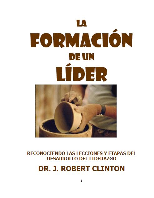 J. Robert Clinton-La Formación De Un Líder-