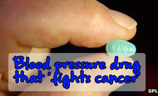 Blood pressure drug that 'fights cancer'
