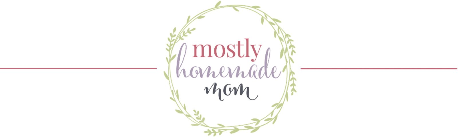 Mostly Homemade Mom