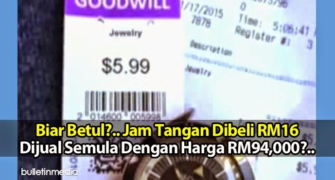 Biar Betul Jam Tangan Dibeli RM16 Dijual Semula Dengan Harga RM94 000