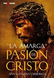 La Amarga Pasión de Cristo - Ana Catalina Emmerich