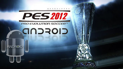 Free Download  PES 2012 Pro Evolution Soccer Android Game