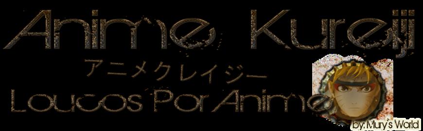 Anime Kureiji アニメクレイジー