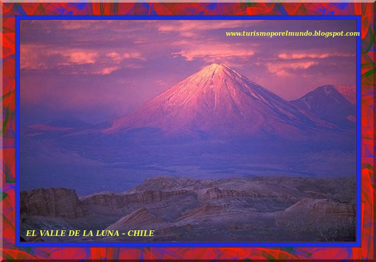 """ VALLE DE LA LUNA - ATACAMA - CHILE"