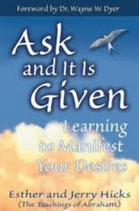 Ask and It Is Given by Esther and Jerry Hicks