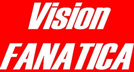VISION FANATICA
