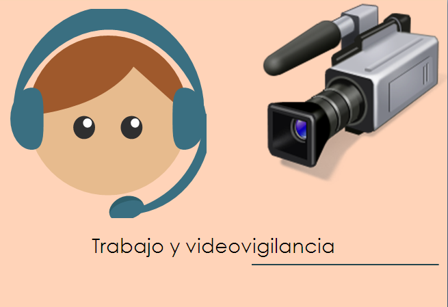 trabajo y videovigilancia