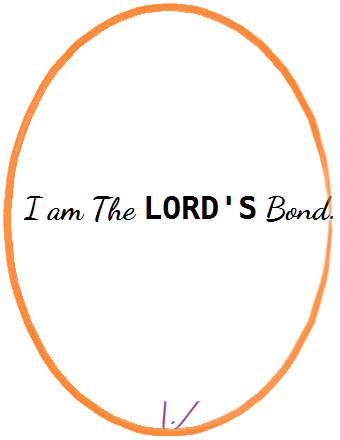 i am The LORD's Bond